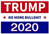 Political Campaign Yard Sign, Trump No More Bullshit 2020 Vintage Metal Tin Sign Wall Plaque Poster Cafe Bar Pub Beer Club Wall Home Decor 8x12 inches: Posters & Prints